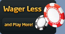 Wager less and play more